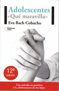 """Llibre """"Adolescentes. Qué maravilla"""" de Eva Bach"""